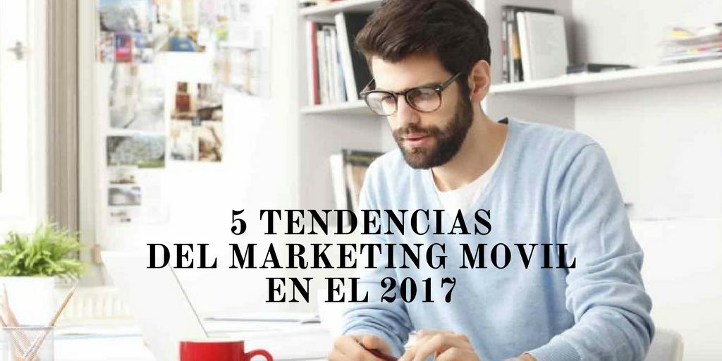 5 tendencias del marketing movil en el 2017