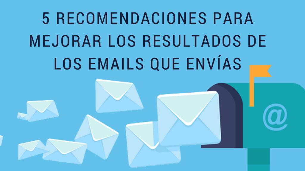 REcomendaciones para enviar mejores emails
