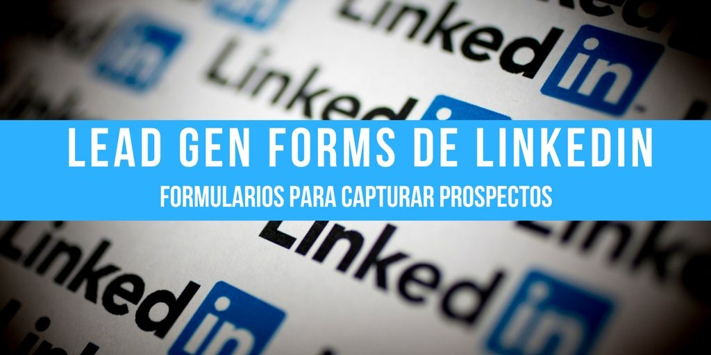 Formularios de Lead Linkedin